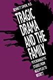 img - for Tragic Drama and the Family: Psychoanalytic Studies from Aeschylus to Beckett book / textbook / text book