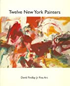 Twelve New York Painters by David Findlay…