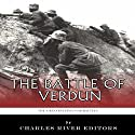 The Greatest Battles in History: The Battle of Verdun Audiobook by  Charles River Editors Narrated by Richard Wayne Stageman