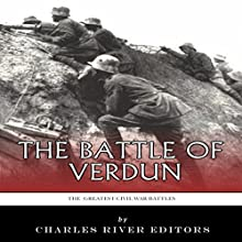 The Greatest Battles in History: The Battle of Verdun (       UNABRIDGED) by Charles River Editors Narrated by Richard Wayne Stageman