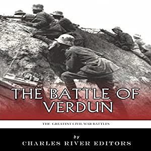 The Greatest Battles in History: The Battle of Verdun Hörbuch
