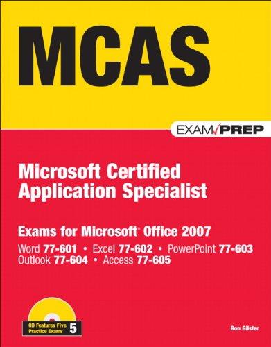 MCAS Office 2007 Exam Prep: Exams for Microsoft Office 2007