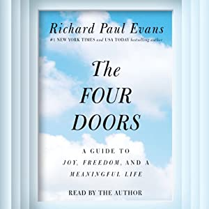The Four Doors: A Guide to Joy, Freedom, and a Meaningful Life | [Richard Paul Evans]
