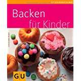 "Backen f�r Kinder (GU K�chenratgeber Relaunch 2006)von ""Christiane K�hrt"""