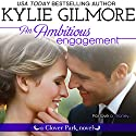 An Ambitious Engagement: Clover Park, Book 8 Audiobook by Kylie Gilmore Narrated by Charles Lawrence