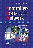 img - for Controller- Area- Network. Grundlagen, Protokolle, Bausteine, Anwendungen. book / textbook / text book