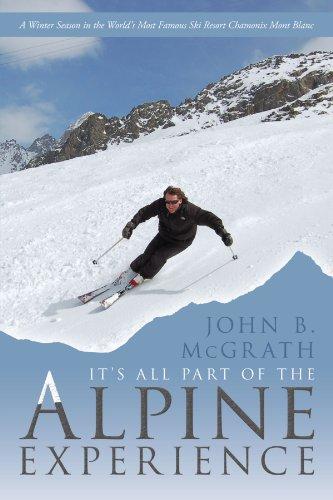 Es ist alles Teil der Alpine Erfahrung: eine Wintersaison in der weltweit berühmtesten Ski Resort Chamonix Mont Blanc