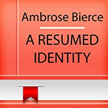 A Resumed Identity (       UNABRIDGED) by Ambrose Bierce Narrated by Anastasia Bertollo