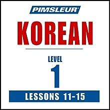 Pimsleur Korean Level 1 Lessons 11-15: Learn to Speak and Understand Korean with Pimsleur Language Programs Discours Auteur(s) :  Pimsleur Narrateur(s) :  Pimsleur