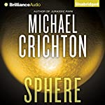 Sphere Audiobook by Michael Crichton Narrated by Scott Brick