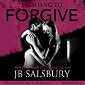Fighting to Forgive: Fighting Series, Book 2 | [J.B. Salsbury]