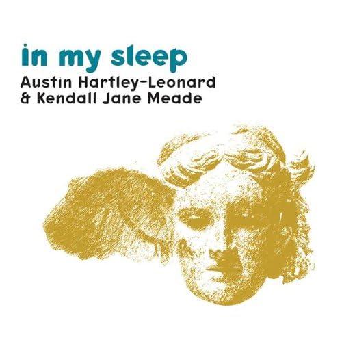 In My Sleep - Austin Hartley-Leonard