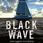 Black Wave: A Family's Adventure at Sea and the Disaster That Saved Them | John Silverwood,Jean Silverwood