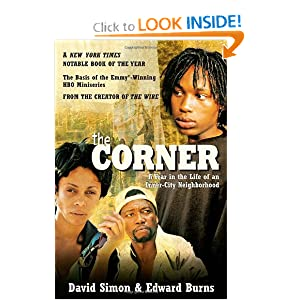The Corner: A Year in the Life of an Inner-City Neighborhood David Simon and Edward Burns