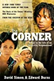 The Corner: A Year in the Life of an Inner-City Neighborhood (0767900316) by Simon, David