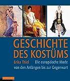Image de Geschichte des Kostüms: Die europäische Mode von den Anfängen bis zur Gegenwart: Die eu