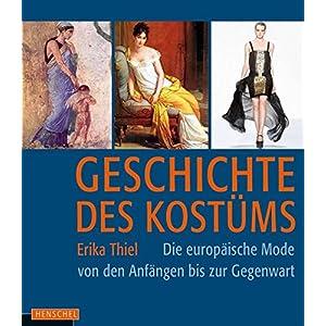 Geschichte des Kostüms: Die europäische Mode von den Anfängen bis zur Gegenwart: Die eu