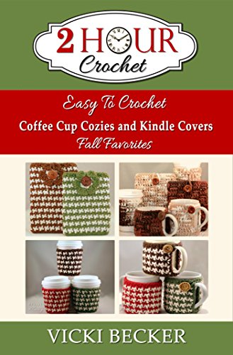 Easy To Crochet Coffee Cup Cozies And Kindle Covers Fall Favorites (2 Hour Crochet) front-102623