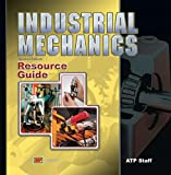 Industrial Mechanics - Instructor's Resource Guide - AT-3701