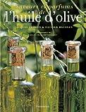img - for Saveurs et parfums de l'huile d'olive book / textbook / text book