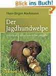 Der Jagdhundwelpe: Fr�herziehung, Anl...