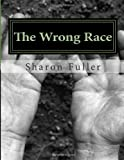 The Wronng Race: The Wrong Race