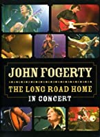 John Fogerty : The long road home in concert