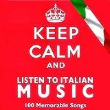 Keep Calm and Listen to Italian Music