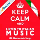 Keep Calm and Listen to Italian Music