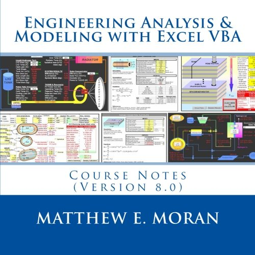 Engineering Analysis & Modeling with Excel VBA: Course Notes (Version 8.0), by Matthew E. Moran