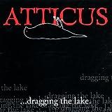 Atticus  1-Dragging the Lake