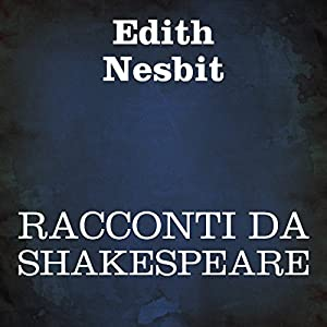 Racconti da Shakespeare [Stories from Shakespeare] Audiobook