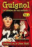 echange, troc Guignol, le théâtre de vos enfants ! - Vol. 1 : Guignol et le Père Noël