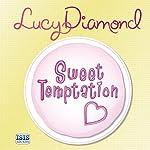 Sweet Temptation | Lucy Diamond