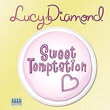 Sweet Temptation | Livre audio Auteur(s) : Lucy Diamond Narrateur(s) : Kate Rawson