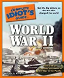 The Complete Idiots Guide to World War II, 3rd Edition