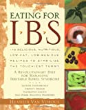 Download Eating for IBS: 175 Delicious, Nutritious, Low-Fat, Low-Residue Recipes to Stabilize the Touchiest Tummy