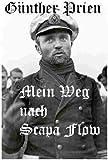 G�nther Prien -  Mein Weg nach Scapa Flow