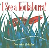 img - for I See a Kookaburra!: Discovering Animal Habitats Around the World (Bccb Blue Ribbon Nonfiction Book Award (Awards)) book / textbook / text book