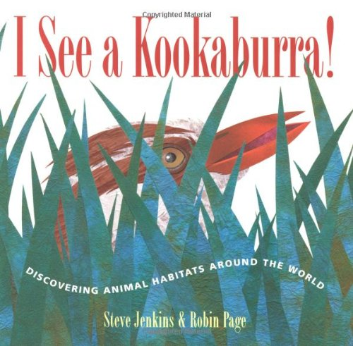 I See a Kookaburra!: Discovering Animal Habitats Around the