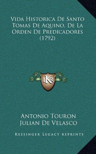 Vida Historica de Santo Tomas de Aquino, de La Orden de Predicadores (1792)