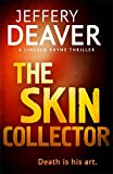 The Skin Collector: Lincoln Rhyme Book 11 (Lincoln Rhyme Series, Band 11)