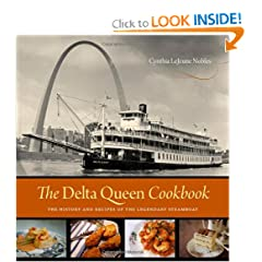 The Delta Queen Cookbook: The History and Recipes of the Legendary Steamboat by Cynthia Lejeune Nobles