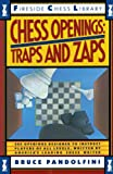 Chess Openings: Traps And Zaps (Fireside Chess Library) (0671656902) by Pandolfini, Bruce