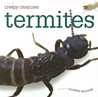 Termites (Creepy Creatures)