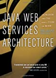 Java Web Services Architecture (The Morgan Kaufmann Series in Data Management Systems)