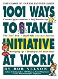 img - for 1001 Ways to Take Initiative at Work by Bob Nelson Ph.D. (1999-10-01) book / textbook / text book