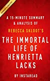 A 15-minute Summary & Analysis of Rebecca Skloot's The Immortal Life of Henriett