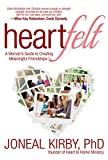 Heartfelt: A Womans Guide to Creating Meaningful Friendships