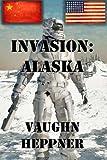 Invasion: Alaska: 1 (Invasion: America)